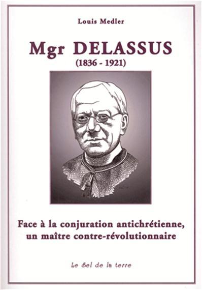 I-Grande-2644-mgr-delassus-1836-1921--face-a-la-conjuration-antichretienne-un-maitre-contre-revolutionnaire.net